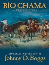 Rio Chama: A Western Story (Five Star First Edition Western) Boggs, Johnny D.