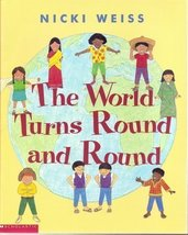 The World Turns Round and Round [Jan 01, 2002] Weiss, Nicki - $271.04