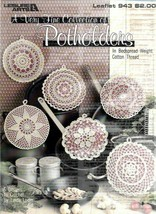 A Very Fine Collection of Potholders to Crochet 6 Designs 1990 Leisure A... - $6.92
