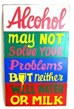 """Hand Carved Wood """"Alcohol May Not Solve Your Problems But Neither Will Water or  - $20.79"""