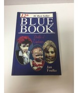 Blue Book Dolls And Values Jan Foulke 12th Edition - $6.29