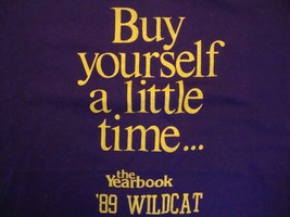 Vintage 1989 Wildcat The Yearbook Buy Yourself A Little Time T Shirt Size L - $9.89