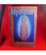 I Sing The Body Electric by Ray Bradbury. Signed. - $53.90