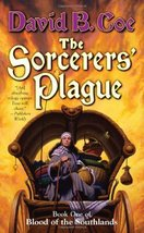 The Sorcerers' Plague: Book One of Blood of the Southlands Coe, David B. - $1.99