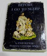 Before I Go to Sleep [Hardcover] [Jan 01, 1955] Blyton, Enid and Illustr... - $3.48