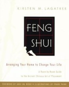 Feng Shui: Arranging Your Home to Change Your Life