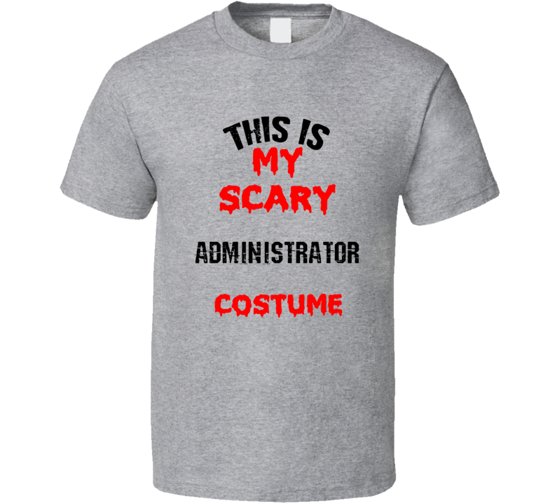 Primary image for This Is My Scary Administrator Costume Funny Occupation Halloween T Shirt