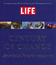 Life: Century of Change - America in Pictures, 1900-2000 (used hardcover) - $30.00