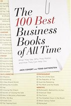 The 100 Best Business Books of All Time: What They Say, Why They Matter,... - $5.69