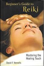Beginner's Guide to Reiki: Mastering the Healing Touch [Hardcover] David F. Venn image 2