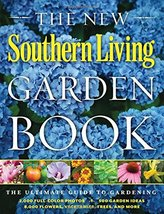 The New Southern Living Garden Book: The Ultimate Guide to Gardening (So... - $14.14