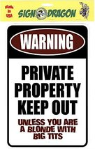 WARNING Private Property KEEP OUT Unless You Are A Blonde with Big Tits ... - $11.45 CAD