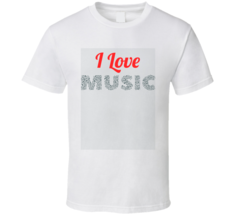 I Love Music T-shirt Coll Musicians Lovers T Shirt image 1