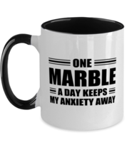 Marble Collector Mug - One A Day Keeps My Anxiety Away - Funny Two-tone ... - $17.95