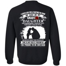 I Asked God For A Partner In Crime He Send Me My Daughter G180 Sweatshir... - $31.03+