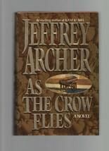 As the Crow Flies - Jeffrey Archer - HC - 1991 - Harper Collins - 0-06-0... - $1.47