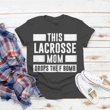 Womens Lacrosse Mom F Bomb Sport Stick T-Shirt Ideas Birthday Gift Vinta... - $15.99+