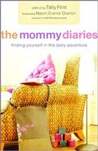 The Mommy Diaries: Finding Yourself in the Daily Adventure Book 08007328... - $8.99