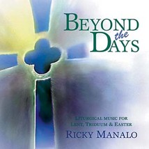 Beyond the Days Choral Songbook  by Ricky Manalo, CSP