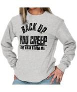 Hillary Clinton Back Up Creep Funny Shirt Cool Gift Idea Edgy Long Sleev... - $9.99+