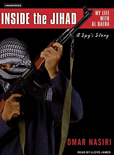 Inside the Jihad: My Life With Al Qaeda, A Spy's Story [Dec 01, 2006] Nasiri, Om