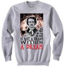 Edgar Allan Poe Within A Dream - New Cotton Grey Sweatshirt - $32.48