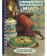 Recipes on Parade - MEATS - Military Wive's Favorites 1964 SC Spiral - $9.99