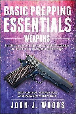 Basic Prepping Essentials: Weapons by Woods
