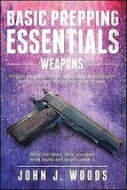 Basic Prepping Essentials: Weapons by Woods+Bonus Book - $11.95