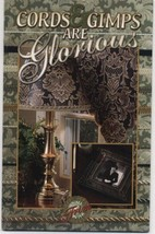 Cords & Gimps Are Glorious Projects Using Trim to Decorate Embellish Pil... - $2.96