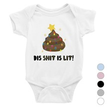 365 Printing DisShit Is Lit Poop Cool Baby Bodysuit Holiday Gift - $13.99