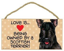 "Love is being owned by a Scottish Terrier 5"" x 10"" MDF Wood Sign - $12.86"