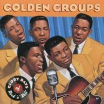 Golden Groups: Glory Days of Rock 'N' Roll [Audio CD] Various Artists - $12.86