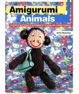 Amigurumi Animals: 15 Patterns for Creating Cute Crochet Creatures : New... - $13.95