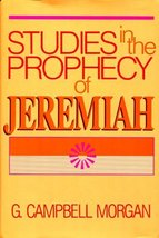 Studies in the Prophecy of Jeremiah Morgan, G. Campbell - $21.99