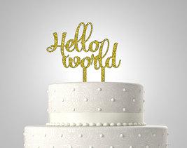 Hello World Cake Topper , Birthday Cake Topper ... - $15.99