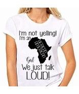 I'm Not Yelling I'm An African American Girl We Just Talk Loud Ladies T-... - $19.75+
