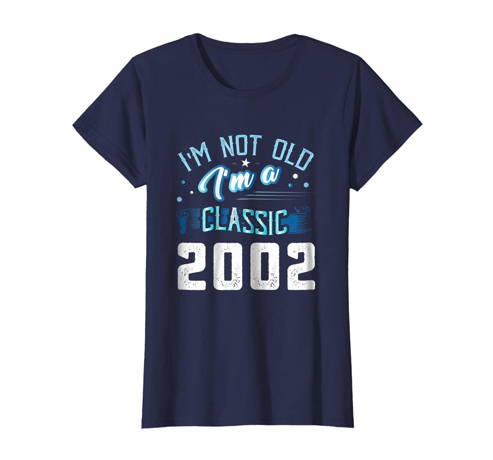 Uncle Shirts -   Not Old I'm Classic 2002 16th Years 16 Birthday Shirt Gifts Wow