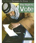 Right To Vote (CAMPAIGNS FOR CHANGE) [Library Binding] Connolly, Sean - $5.11