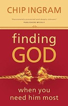 Finding God When You Need Him Most [Paperback] Ingram, Chip - $6.64