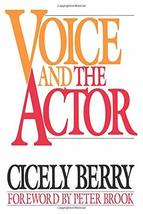 Voice and the Actor [Paperback] Cicely Berry and Peter Brook - $9.65