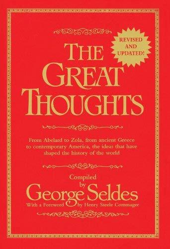 The Great Thoughts, From Abelard to Zola, from Ancient Greece to Contemporary Am