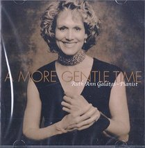 A More Gentle Time [Audio CD] Ruth Ann Galatas - $17.05