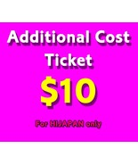 Additional Cost Ticket $10 for HIJAPAN - $10.00