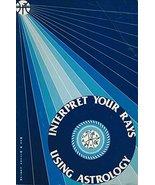 Interpret Your Rays Using Astrology [Nov 01, 1981] Mae Wilson-Ludlum - $25.00
