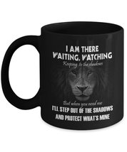 Fathers Mug - I am there Waiting, Watching - Best gifts for Dad - 11 oz - $13.95