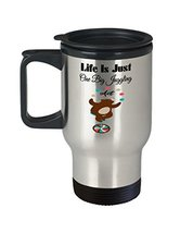 Life Is Just One Big Juggling Act Travel Mug - $24.99