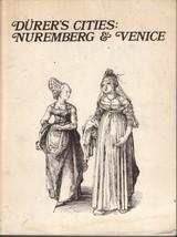 Durer's Cities: Nuremberg & Venice [Paperback] Yassin, Robert A. (editor)