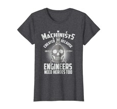 Brother Shirts - CNC Machinists Were Created - Engineers Need Heroes Shi... - $19.95