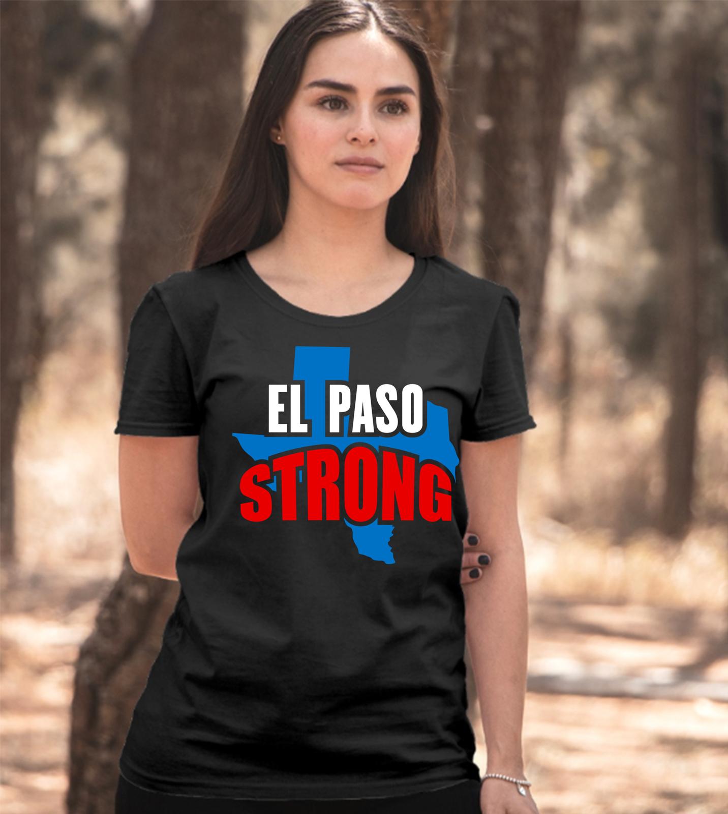 el paso strong unisex t shirt, El Paso Texas Strong tshirt El Paso Texas tee image 8